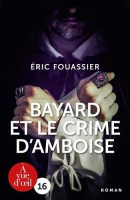 """Afficher """"Bayard et le crime d'Amboise"""""""