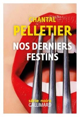 vignette de 'Nos derniers festins (Chantal Pelletier)'