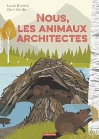 """Afficher """"Nous, les animaux architectes"""""""