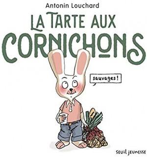 vignette de 'La tarte aux cornichons sauvages (Antonin Louchard)'