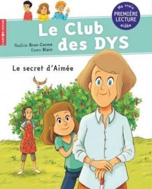 """Afficher """"Le club des DYS Le secret d'Aimée"""""""
