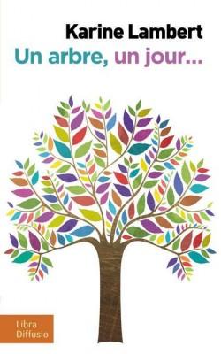 """Afficher """"arbre, un jour... (Un)"""""""