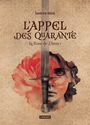 "Afficher ""La rose de Djam n° 1L'appel des Quarante"""