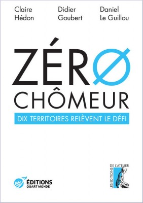 """Afficher """"Zéro chômeurs - dix territoires relèvent le défi"""""""