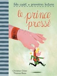 """Afficher """"Le Prince pressé"""""""