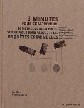 """Afficher """"3 minutes pour comprendre 50 méthodes de la police scientifique pour résoudre les enquêtes criminelles"""""""