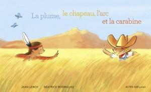 """Afficher """"La Plume,le chapeau, l'arc et la carabine"""""""