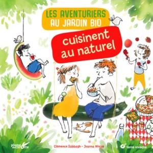 """Afficher """"Les Aventuriers du jardin bio cuisinent au naturel"""""""