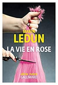 vignette de 'La vie en Rose (Marin Ledun)'