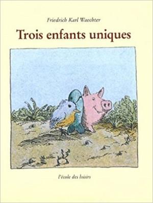 vignette de 'Trois enfants uniques (Friedrich Karl Waechter)'