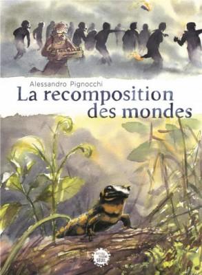 """Afficher """"La recomposition des mondes"""""""