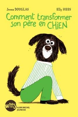 """Afficher """"Comment transformer son père en chien"""""""