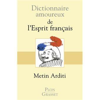 """<a href=""""/node/181772"""">Dictionnaire amoureux de l'esprit français</a>"""