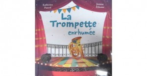 """Afficher """"La trompette enrhumée"""""""
