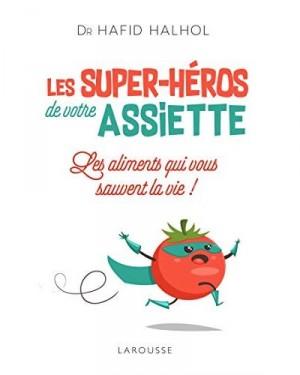 vignette de 'Les super-héros de votre assiette (Hafid Halhol)'