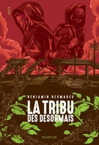 vignette de 'La tribu des désormais n° 01<br /> La tribu des désormais .01. (Benjamin Desmares)'