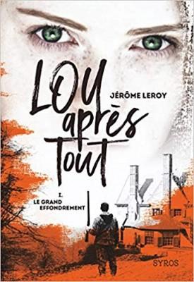 vignette de 'Lou, après tout n° 01<br /> Le grand effondrement (Jérôme Leroy)'