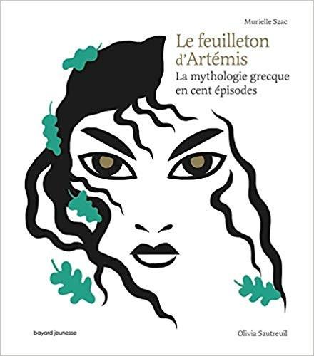 La mythologie grecque en cent épisodes n° 4 Le feuilleton d'Artemis