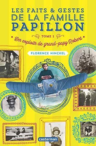 Les faits & gestes de la famille Papillon n° 1 Les exploits de grand-papy Robert