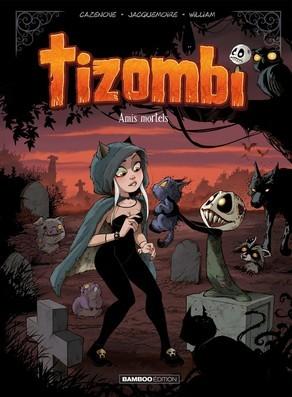 "Afficher ""Tizombi n° 3 Amis mortels"""