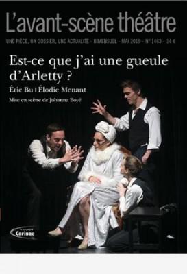 """Afficher """"Avant-scène Théâtre n° No 1463 (Mai 2019) Est-ce que j'ai une gueule d'Arletty ?"""""""