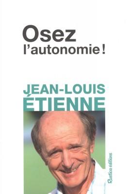 vignette de 'Osez l'autonomie ! (Jean-Louis Étienne)'