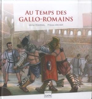 """Afficher """"Au temps des Gallo-Romains"""""""