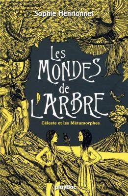 """Afficher """"Les mondes de l'arbre n° 3 Céleste et les Métamorphes"""""""