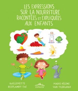 """Afficher """"Les expressions sur la nourriture racontées et expliquées aux enfants"""""""