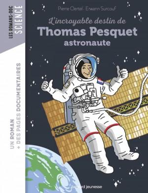 """Afficher """"L'Incroyable destin de Thomas Pesquet astronaute"""""""