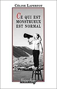 """Afficher """"Ce qui est monstrueux est normal"""""""