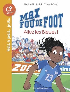 """Afficher """"Max fou de foot Allez les Bleues !"""""""