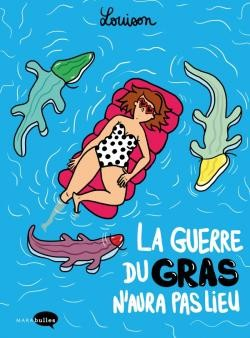 vignette de 'La guerre du gras n'aura pas lieu (Louison)'