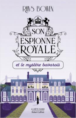 vignette de 'Son espionne royale n° 2<br /> Son espionne royale et le mystère bavarois (Rhys Bowen)'