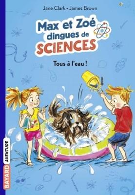 """Afficher """"Max et Zoé dingues de science n° 2 Tous à l'eau"""""""