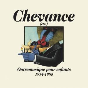 """Afficher """"Chevance - Outremusique pour enfants 1974-1985"""""""