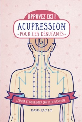 """Afficher """"Acupression pour les débutants"""""""
