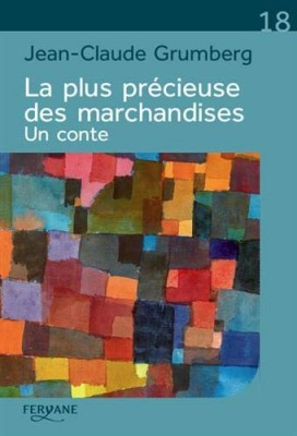 vignette de 'La plus précieuse des marchandises (Jean-Claude Grumberg)'