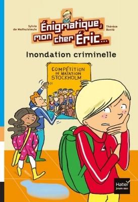 "Afficher ""Enigmatique, mon cher Eric.... n° 3 Inondation criminelle"""
