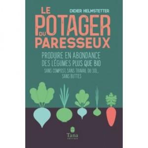 vignette de 'Le Potager du paresseux - ou comment produire des légumes plus que bio, sans travail du sol, sans engrais, sans pesticide'