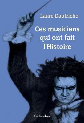 """Afficher """"Ces musiciens qui ont fait l'Histoire"""""""