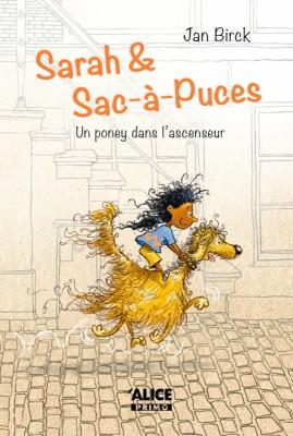 """Afficher """"Sarah et Sac à Puces n° 1 Sarah et Sac-à-puces - Un poney dans l'ascenseur"""""""