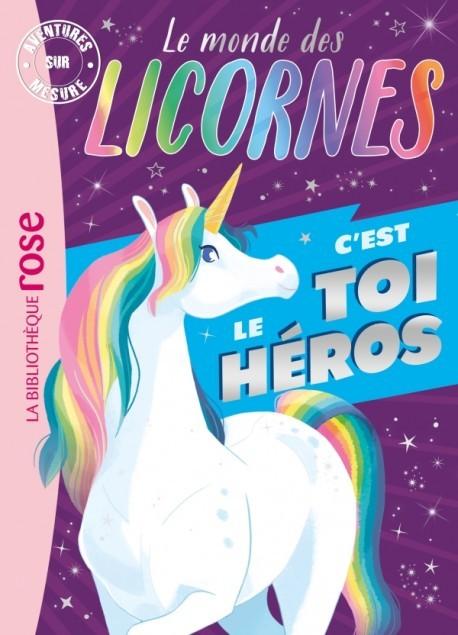 C'est toi le héros Le monde des licornes