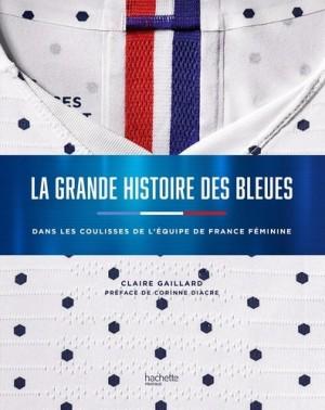 """Afficher """"La grande histoire des Bleues"""""""
