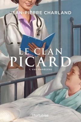 Le clan Picard n° 1<br /> Vies rapiécées