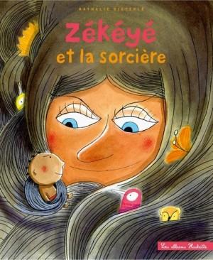 """Afficher """"Zékéyé et la sorccière"""""""