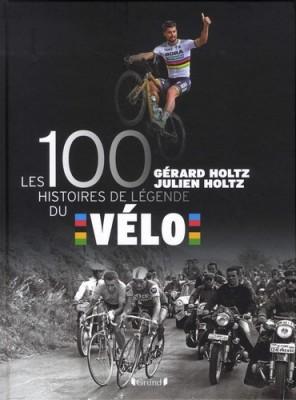 """Afficher """"Les 100 histoires de légende du vélo"""""""