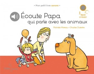 """Afficher """"Écoute Papa qui parle aux animaux"""""""
