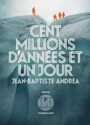 vignette de 'Cent millions d'années et un jour (Jean-Baptiste Andrea)'