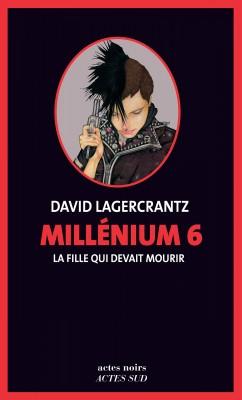 """Afficher """"Millénium n° 6 La fille qui devait mourir"""""""